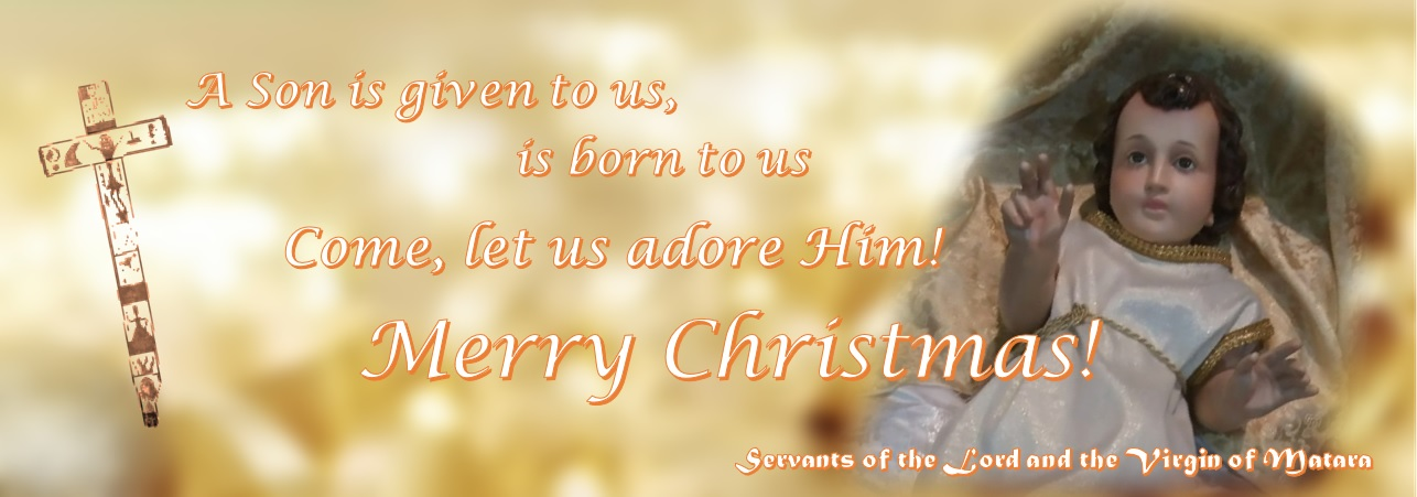 Christmas Greetings Servants of the Lord and the Virgin of Matara